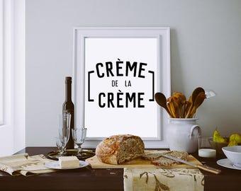 Creme De La Creme - Kitchen Sign - Kitchen Art - Printable Poster - Digital Download - Coffee Art - Farmhouse Kitchen