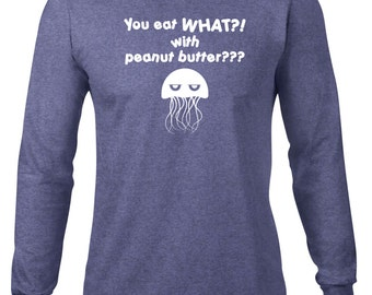 Long Sleeve Shirt, Funny T Shirt, Peanut Butter Jellyfish Tshirt, Jelly, Ringspun Cotton, Funny Tee, Jellyfish T Shirt, Mens Plus Size