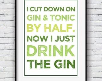 Gin Gifts, Gin and Tonic, Gin Poster, Kitchen wall art, Typography Print, Funny Prints, Quote Poster,  Housewarming Gift