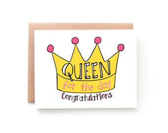 Bachelorette Party Card For The Bride To Be -Funny Bridal Shower Card - Wedding Shower Card - Funny Card - Queen For The Day