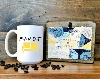 Pivot // Friends tv show // coffee mug // friends mug // friends tv show mug // pivot mug // mug // ill be there for you // ross geller