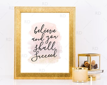 Believe and you shall succeed - PRINTABLE Wall Art / Inspirational Wall Art / Motivational Wall Art / Positivity Art Print / 4 For 1