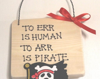 To err is human to arr is pirate wooden sign plaque jolly roger Pirates of the Carribean