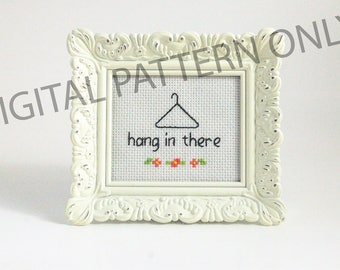 Hang In There Cross Stitch Pattern funny cross stitch pattern cute home decor humor pun