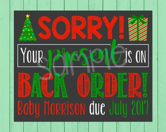 Christmas Pregnancy Announcement Chalkboard Poster | Sorry! Your Present is on Backorder | Christmas Baby | Back Order | *DIGITAL FILE*