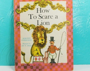 Vintage 1965 How to Scare a Lion Book, Children's Hardcover Storybook, Circus Book