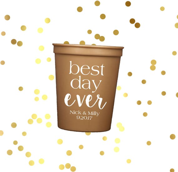 Best day ever cups, personalized plastic cup, Wedding stadium cups, reception cups, engagement party cups, wedding shower favor