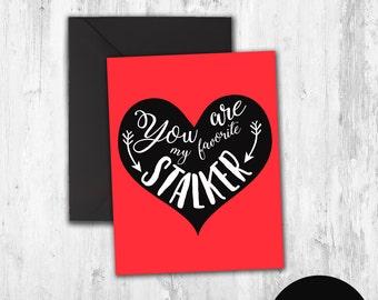 Valentine's day Funny Printable Greeting Card You Are My Favorite Stalker Digital Download DIY
