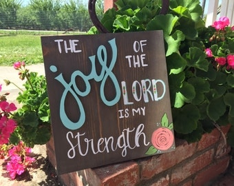 The Joy of the Lord is my Strength wood sign, handpainted, JOY 3D, Rustic, Handmade
