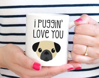Pug Coffee Mug, Dog Lover Coffee Mug, Pug Lover Gift, Valentines Mug, Valentines Day Gift, I Puggin Love You, Pug Gift, Funny Coffee Mugs