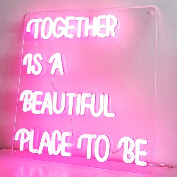Neon Sign - Together is a Beautiful Place to Be (Handmade/Custom)