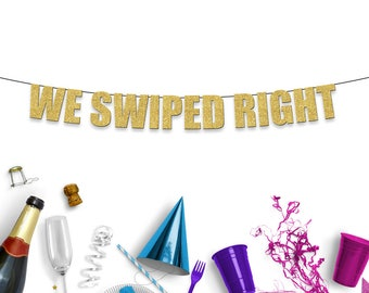 WE SWIPED RIGHT - Funny Party Banner for Tinder, Online Dating Engagement Party or Wedding