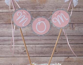 Mom Cake Banner, Cake Bunting, Mother's Day Cake Banner, Cake Topper, Mom, Silver Glitter, Pink