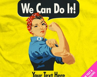"Rosie the Riveter ""We Can Do It!"" Shirts with Your Custom Text and Colors"