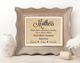 Personalized Mothers Day Gift | Gift for Mom | Mother Birthday Gift | Mom Burlap Print | Mothers Hold Their Childrens Hands, Hearts Forever