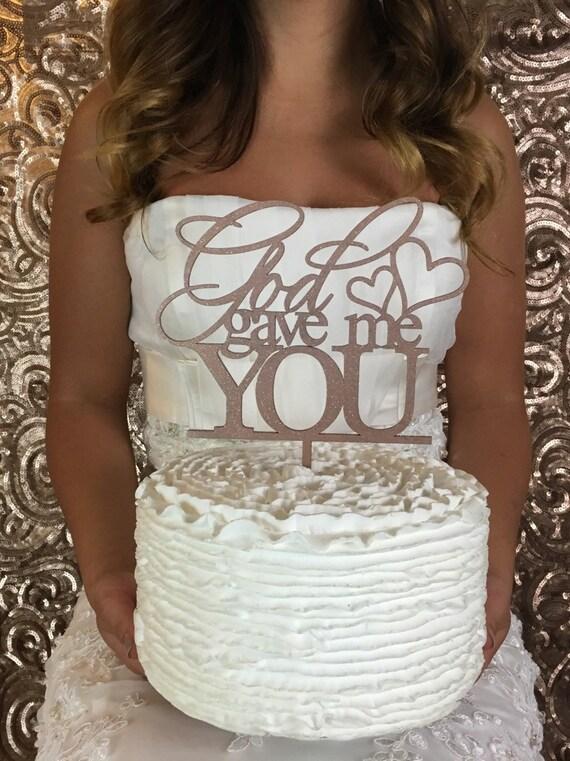 God Cake Topper, Glitter Cake Topper, God Gave Me You Cake Topper, Wedding Cake Topper, Engagement Cake Topper,  Anniversary Cake Topper