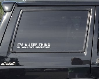 It's a Jeep Thing You Wouldn't Understand Vinyl Decal Sticker