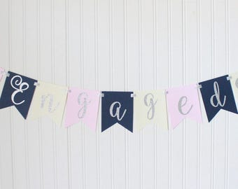 Silver Glitter, Navy, Pink, Ivory, ENGAGED  banner/ bridal shower banner/ bachelorette party decor/ wedding decorations/ photo props/ bride