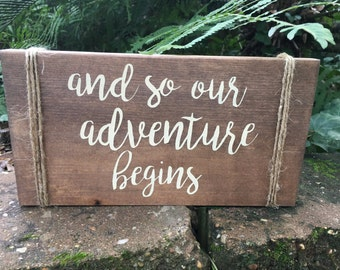 and so our adventure begins engagement / wedding wood sign