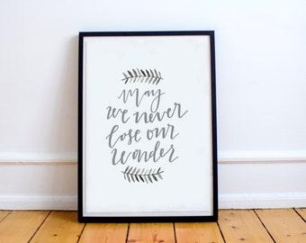 May We Never Lose Our Wonder - Handlettered Digital Print