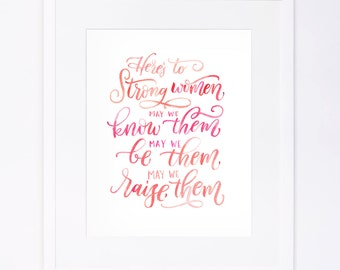 Here's to Strong Women - Watercolor Brushed Calligraphy Print