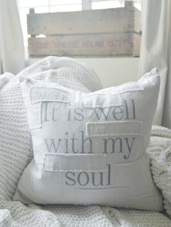 it is well with my soul grain sack style pillow cover. available in 16x16, 18x18, 20x20, 16x24 and 16x26. patches are optional.