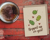 Hopped Up On You Valentine Card, Beer Card, Craft Beer, Greeting Card, Beer Hops, IPA, Beer Saying, Love, Anniversary, Card for Man