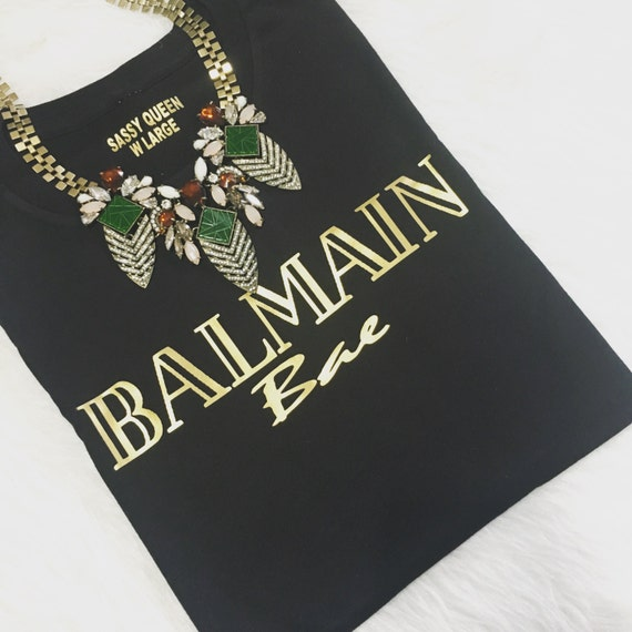 Balmain Bae / Statement Tee / Graphic Tee / Statement Tshirt / Graphic Tshirt / T shirt