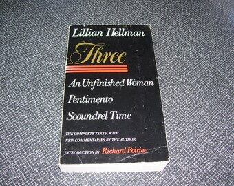 Three by Lillian Hellman An Unfinished Woman, Pentimento, Scoundrel Time PB 1979 Vintage