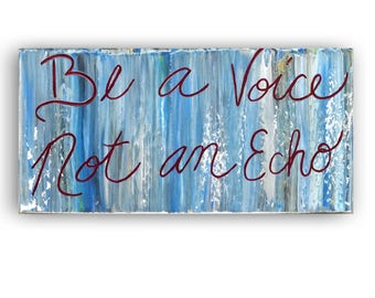 Be a voice, Wall Art, Paintings, Original, Painting on canvas, Home decor, Floral,quotes, artwork, office decor, canvas quotes,by Katey