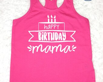Happy Birthday Mama -- Kids, Toddler, Baby, Pink Birthday Tank Top, Birthday, Mom's Birthday, Celebration