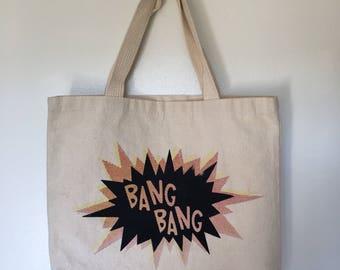 BANG BANG tote!