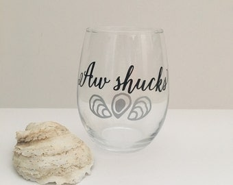 Aw Shucks wine glass