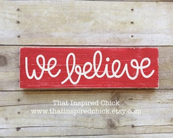 We Believe Wood Sign, Christmas Sign, Christmas Decor, SMALL Wood Sign, Santa Claus, Believe Sign, Distressed, Vintage Christmas, Rustic