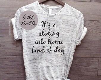It's a Sliding into Home Kind of Day, baseball mom, softball mom, game day shirt, mom life shirt, baseball mom shirt, softball shirt,