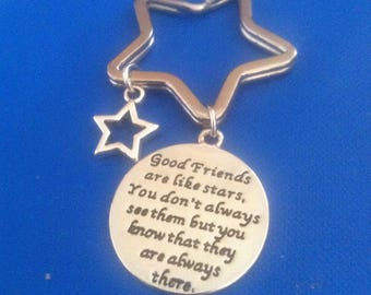 Good friends are like stars, You don't always see them but you know that they are there.  Inspirational quote on key ring or necklace