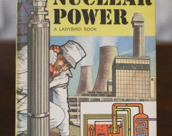 The story of nuclear power- vintage Ladybird book