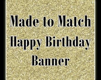 Matching Birthday Banner, Happy Birthday Banner, Made to Match Banner