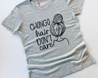 Chongo Hair Don't Care / Spanglish Shirt / Chicana / Xicana / Latina / Hispanic / Gift For Her / Funny Shirt