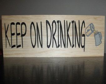 Keep on drinking Bar sign Tavern sign Custom bar sign Personalize bar sign Wood Bar Sign Wooden Pub Sign Pub Decor Bar Decor Custom Bar Sign