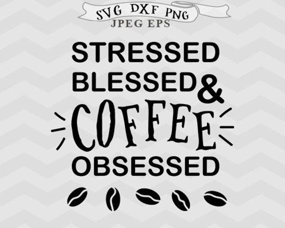 Download Coffee svg files coffee lover svg momslife svg Stressed