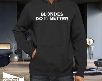 Blondes Do It Better Hoody Hooded Sweatshirt