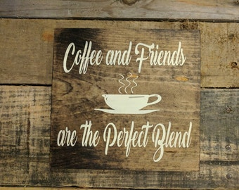 Coffee and Friends wood sign