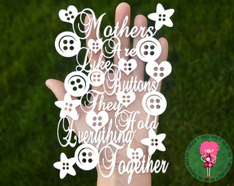 Mothers are like buttons paper cut svg / dxf / eps / files and pdf / png printable templates for hand cutting. Digital download.