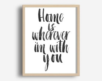 Digitale Download, motiverende Print, Is Home waar Im met u, typografie Poster, inspirerende Quote, WordArt, Wall Decor, Housewares