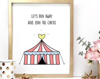 Let's Run Away & Join The Circus | Cute A4 Print