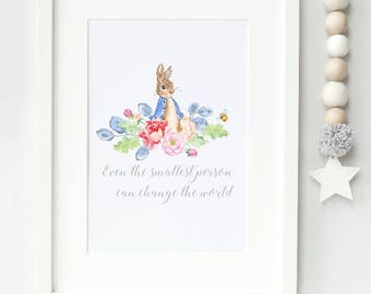 Even the smallest person can change the world Peter Rabbit Style Print