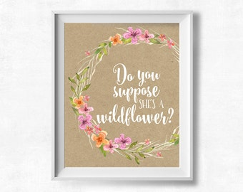 Do You Suppose She's a Wildflower? Printable Art, Alice in Wonderland Quote Printable, Nursery Decor, Instant Download