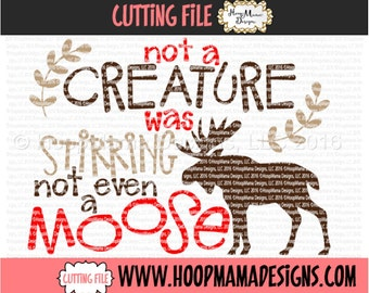 Not A Creature Was Stirring Not Even A Moose SVG DXF eps and png Files for Cutting Machines Cameo or Cricut