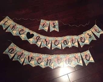 Love is the greatest adventure handmade banner